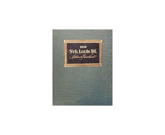 Der Stil Louis XVI. Mobiliar und Raumkunst / Стиль Людовика XVI. Обстановка и оформление интерьеров